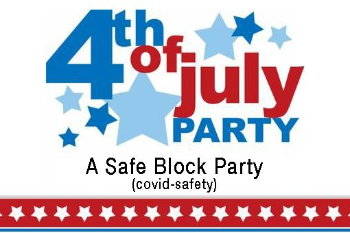 4th of July - A Covid Safe Block Party