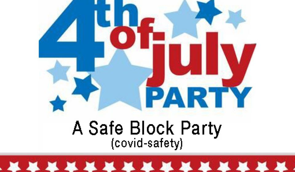 4th of July Block Party - CovidSafe